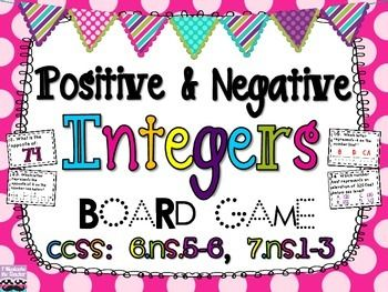 Positive and Negative Integers Board Game {Common Core Aligned} 6.NS.5, 6.NS.6, 7.NS.1, 7.NS.2, 7.NS.3