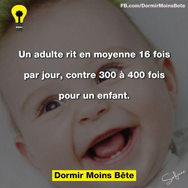 Un adulte rit en moyenne 16 fois par jour, contre 300 à 400 fois par jour pour un enfant.