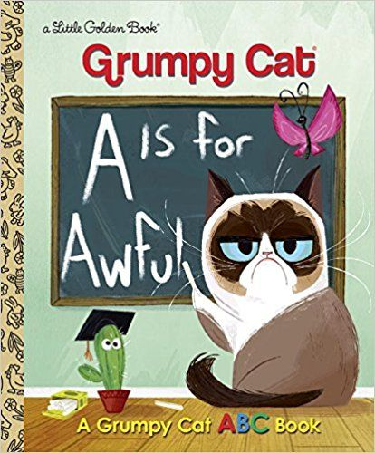 Amazon.com: A Is for Awful: A Grumpy Cat ABC Book (Grumpy Cat) (Little Golden Book) (9780399557835): Christy Webster, Steph Laberis: Books