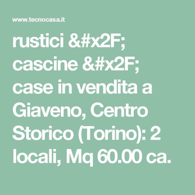 rustici / cascine / case in vendita a Giaveno, Centro Storico (Torino): 2 locali, Mq 60.00 ca.