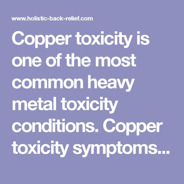 Copper toxicity is one of the most common heavy metal toxicity conditions. Copper toxicity symptoms can range from acne, skin disorders, insomnia, anxiety, depression, headaches, ADD, schizophrenia.