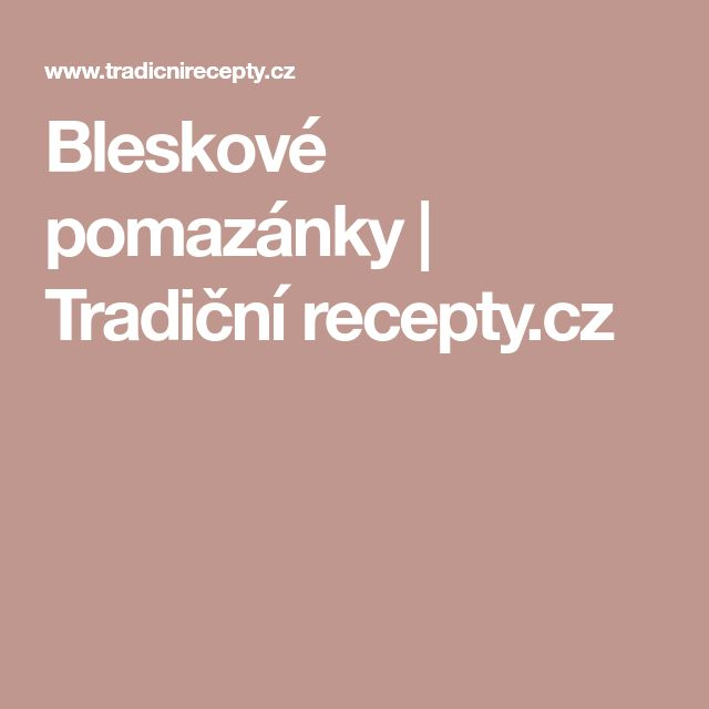 Bleskové pomazánky | Tradiční recepty.cz