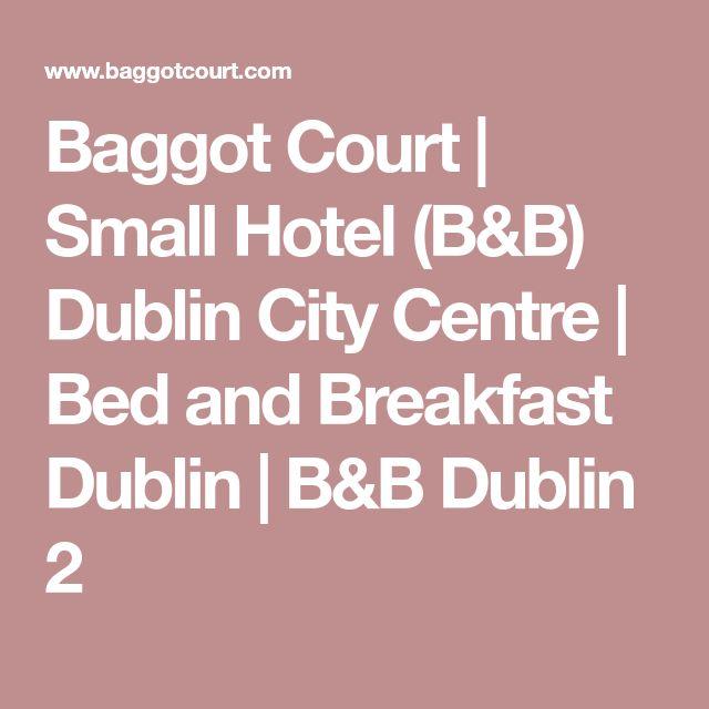 Baggot Court | Small Hotel (B&B) Dublin City Centre | Bed and Breakfast Dublin | B&B Dublin 2