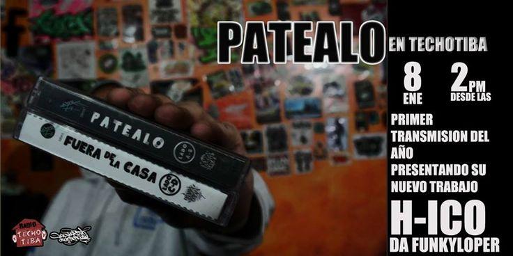 PATEALO FUERA DE LA CASA!! PATEALO EN TECHOTIBA!! PRIMERA TRANSMISION DEL AÑO Viernes 8 DE ENERO desde las 2 pm programa especial con el señor H-ICO presentando su nuevo trabajo musical. hip hop es vida