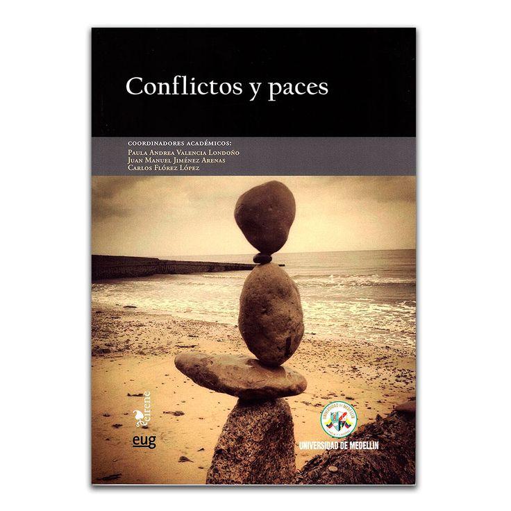 Conflictos y paces – Varios – Universidad de Medellín www.librosyeditores.com Editores y distribuidores.