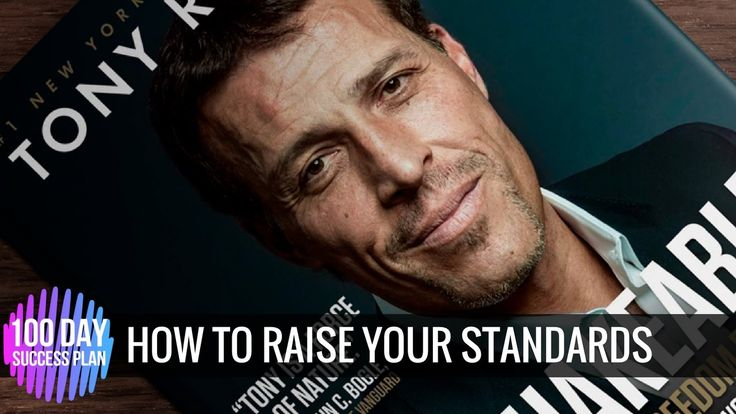 Tony Robbins: How to raise your standards (motivation 2017)