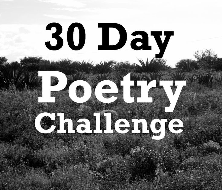 https://www.facebook.com/30dpc?sk=info      This poetry challenge is in honor of National Poetry Month. There are 30 poetry prompts provided here, one per day. Post what you write on your Facebook page as a note. (Joining us mid-month? Just jump right in. Or, start at the beginning, if you prefer!)    Day 1: Write a poem where each line starts with a letter from your first name (an acrostic). It can be about anything, but it should not be about you or your name.    Day 2: Who was the last…