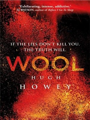 WOOL is the first novel in the bestselling Silo series that also includes SHIFT and DUST.