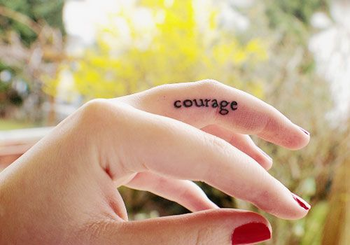 """Finger Tattoo...Getting this!! I love """"courage"""" and """"strength"""" getting them on my right hand!!"""