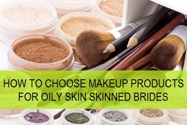 How to choose Make up Products for Brides with Oily Skin http://blushingindianbride.com/how-to-choose-make-up-products-for-brides-with-oily-skin/