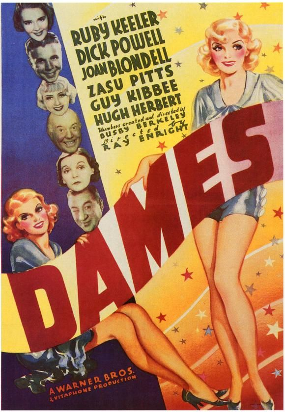 Dames (1934) Starring: Joan Blondell Dick Powell, Ruby Keeler. Directed by Busby Berkely and Ray Enright.