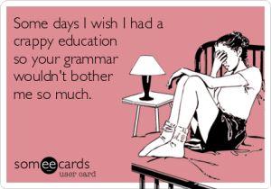http://snailonthewall.com/2014/03/04/10-heartfelt-sentiments-for-national-grammar-day/