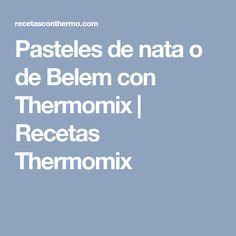 Pasteles de nata o de Belem con Thermomix | Recetas Thermomix