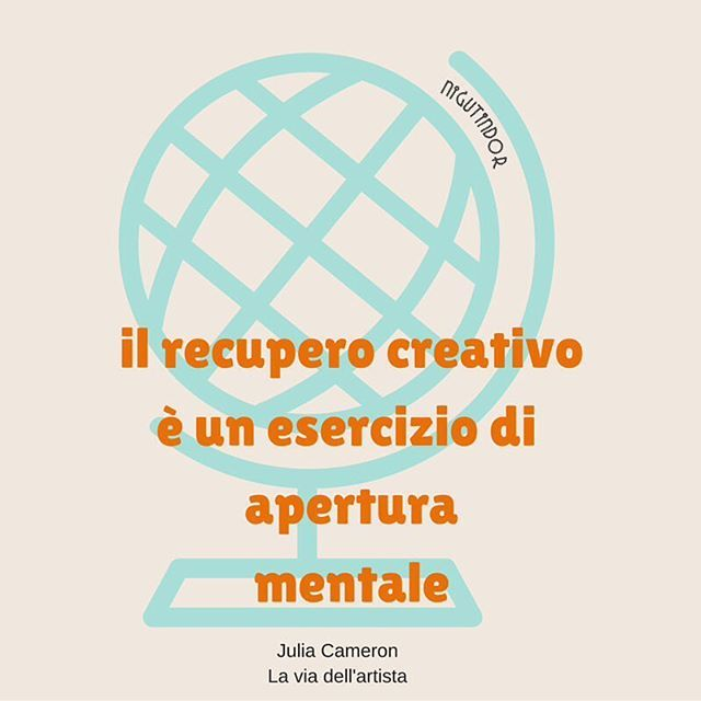 """Apriamo la mente! """"Il recupero creativo è un esercizio di apertura mentale"""" #juliacameron #theartistsway #laviadellartista #nigutindorsbloccocreativo #sbloccocreativo #circolosacro julia cameron la via dell'artista citazioni sblocco creativo"""