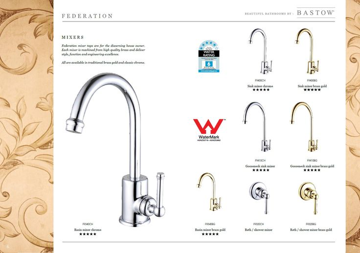 Bastow Federation Mixers Bastow Federation mixer taps are the discerning house owner. Each mixer is machined from high quality brass and deliver style, function and engineering excellence. All are available in traditional brass gold and classic chrome from Bathrooms and Kitchens Builders Express Underwood, website www.bathroomsnkitchens.com.au