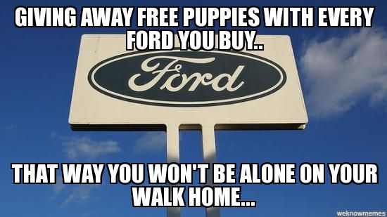 Buy a Ford Meme | Protip for submitting to Reddit.Linking directly to the image will ...