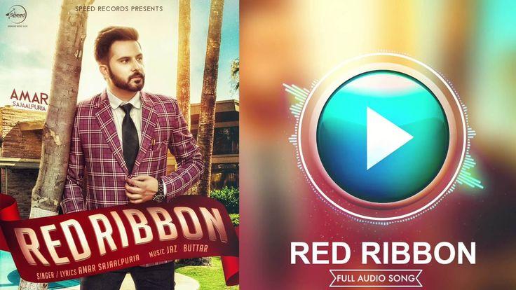 Red Ribbon (Full Audio Song) | Amar Sajaalpuria & Ft.Jaz Buttar | Punjab...
