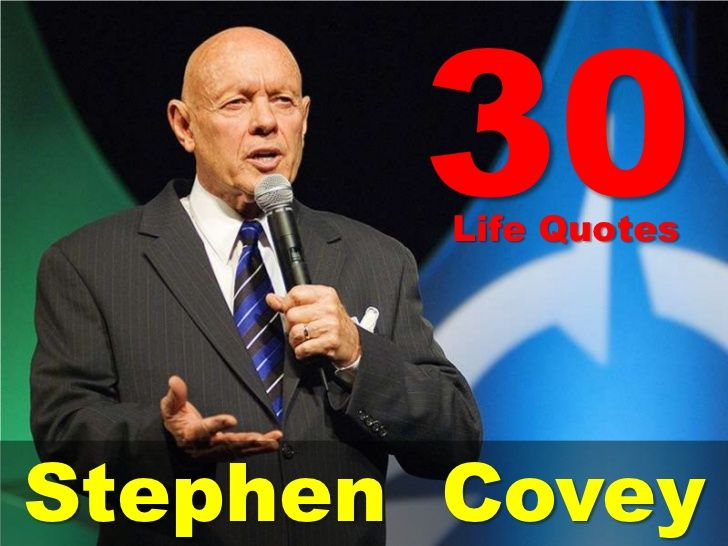 30 Life Quotes From Stephen R. Covey by Sompong Yusoontorn via slideshare