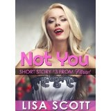 Not You (Flirts! 5 Romantic Short Stories) (Kindle Edition)By Lisa Scott