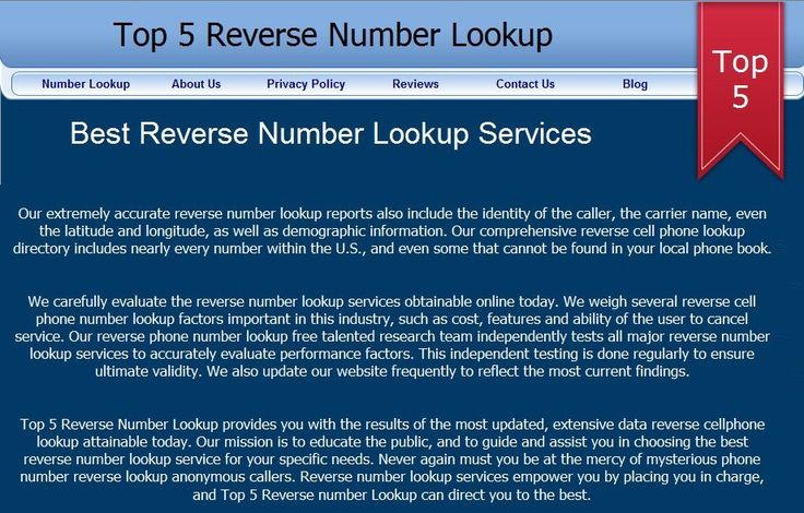 Find the best reverse number lookup services? If you are receiving the unwanted calls & fed up from unknown number. At Top 5 Reverse Number Lookup, we offer the cell phone number lookup for free to report against spam & fraud phone numbers.