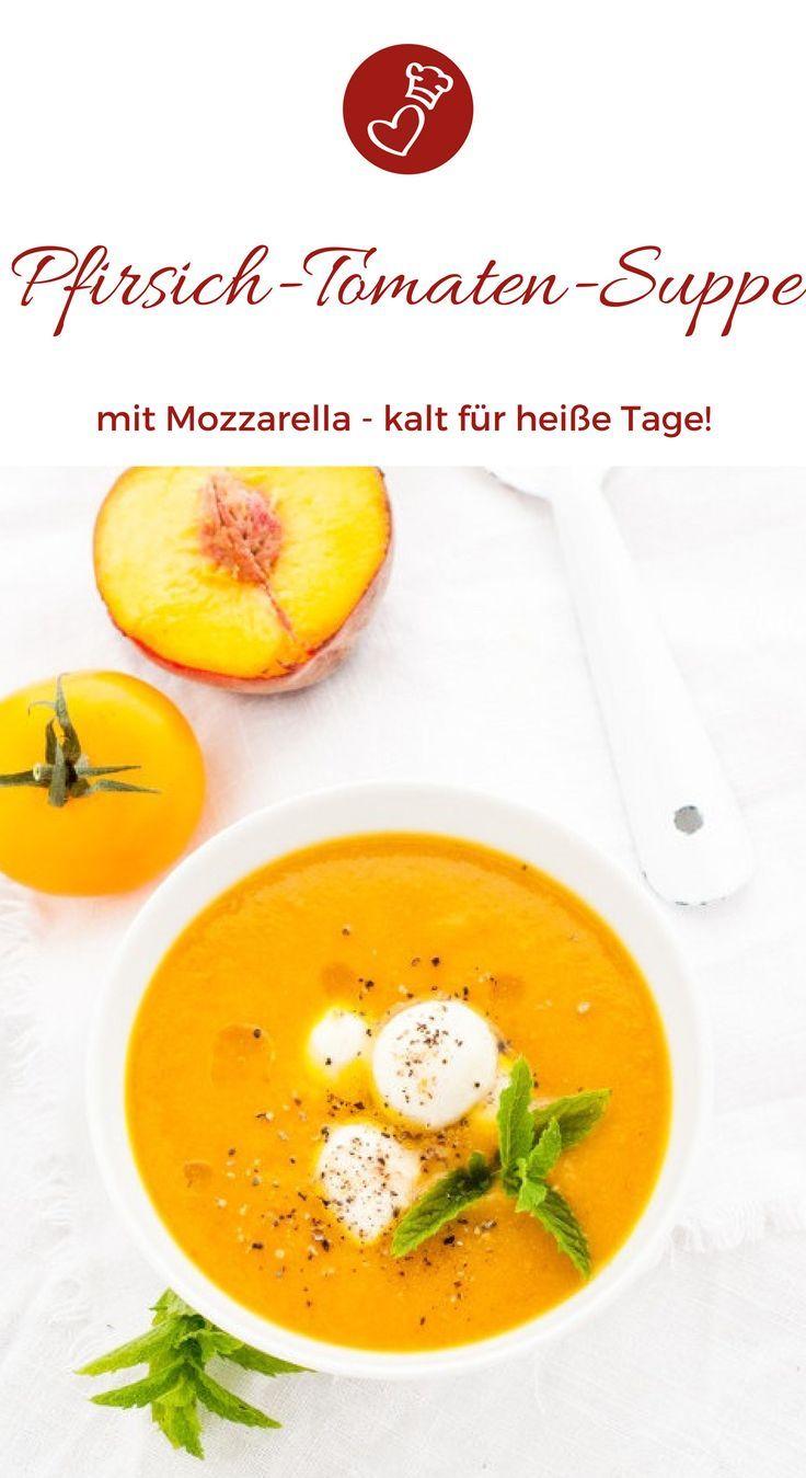 Pfirsich-Tomaten-Suppe mit Mozzarella – Im Sommer einfach gut! – herzelieb – mein Foodblog aus dem Norden