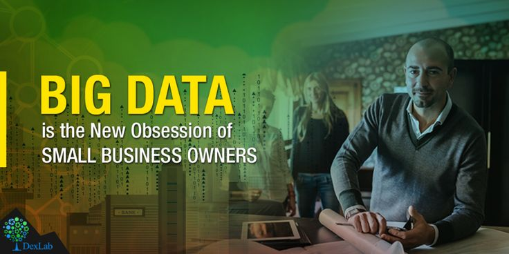 #BigData is the New Obsession of Small #Business Owners
