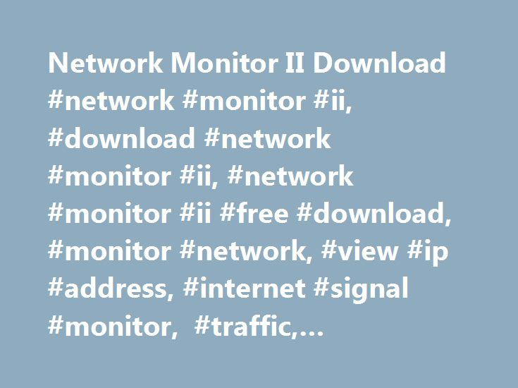 Network Monitor II Download #network #monitor #ii, #download #network #monitor #ii, #network #monitor #ii #free #download, #monitor #network, #view #ip #address, #internet #signal #monitor, #traffic, #analyzer, #monitor, #network http://bank.nef2.com/network-monitor-ii-download-network-monitor-ii-download-network-monitor-ii-network-monitor-ii-free-download-monitor-network-view-ip-address-internet-signal-monitor-traffic/  # A sidebar gadget that provides information at a glance about Internet…