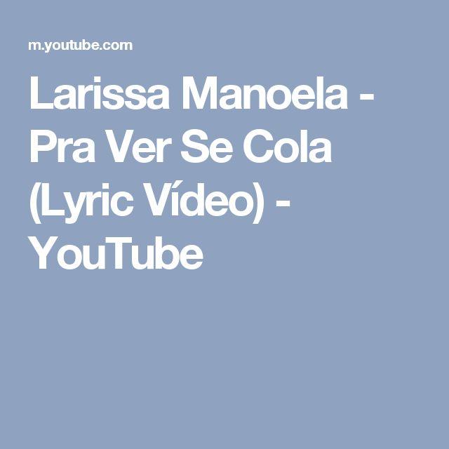 Larissa Manoela - Pra Ver Se Cola (Lyric Vídeo) - YouTube