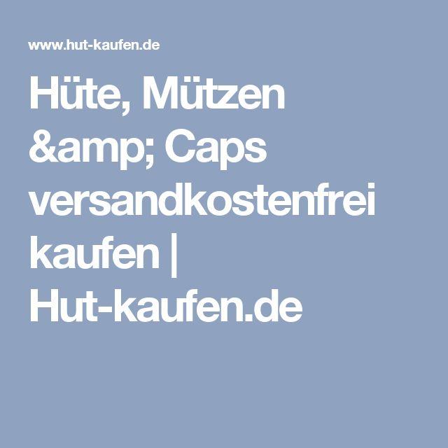 Hüte, Mützen & Caps versandkostenfrei kaufen | Hut-kaufen.de