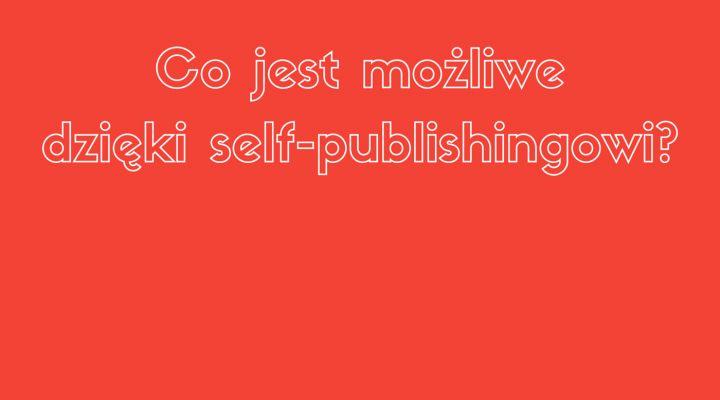 Pierwszy artykuł już wisi, a wnim: Sześć scenariuszy self-publishingowych