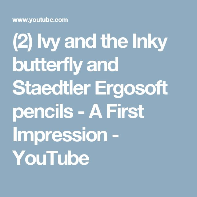 (2) Ivy and the Inky butterfly and Staedtler Ergosoft pencils - A First Impression - YouTube