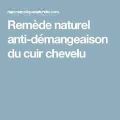 Remède naturel anti-démangeaison du cuir chevelu