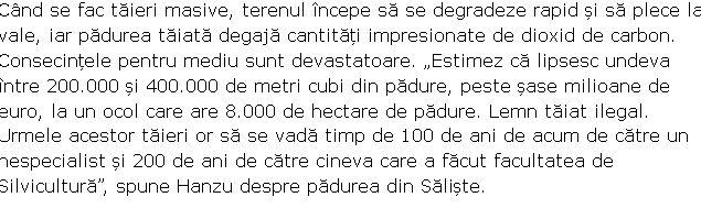 Românii schimbării! Doctorul în silvicultură care s-a luptat cu mafia lemnului ca să apere o pădure din județul Sibiu