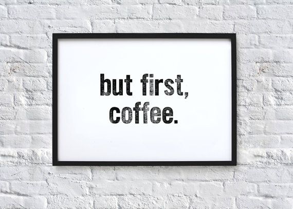 but first coffee. Typography Quote Art Print by chloevaux on Etsy, £10.00
