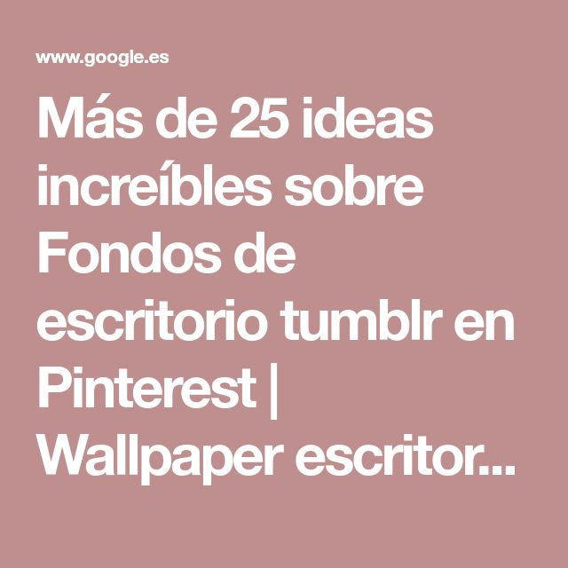 Más de 25 ideas increíbles sobre Fondos de escritorio tumblr en Pinterest | Wallpaper escritorio, Fondo pantalla tumblr y Fondos pantalla bloqueo