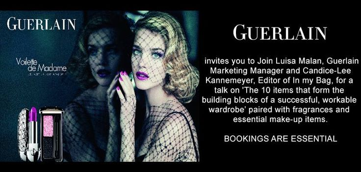 "#Guerlain & Candice-Lee Kannemeyer, Editor of ""In my Bag"" invite you to join them for an exclusive event:  - 25th October 2013  - 6:00- 8:00pm - Salero Restaurant in the V&A Waterfront Mall"