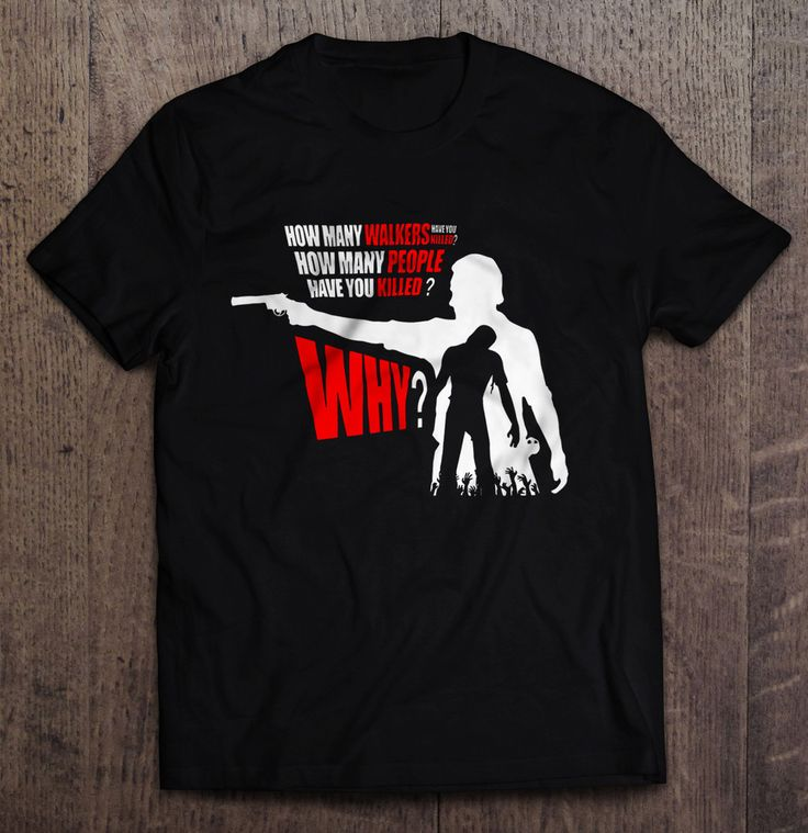 The Walking Dead - How Many Walkers Have You Killed T Shirt