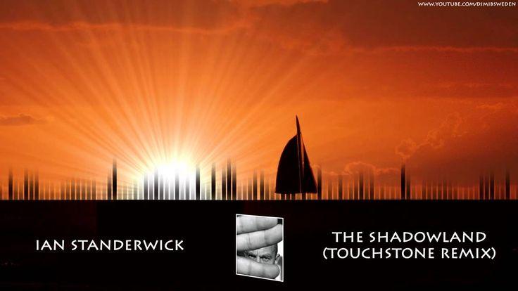 Ian Standerwick - The Shadowland (Touchstone Remix) HD 720p