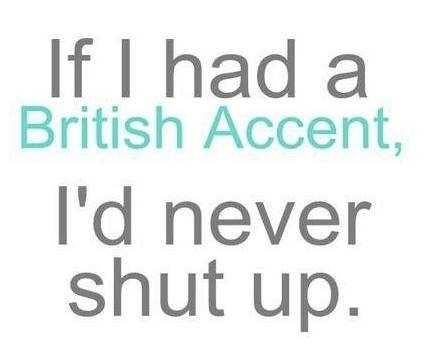 Totally true!Laugh, British Accents, Stuff, Quotes, Sotrue, Funny, So True, Things, True Stories