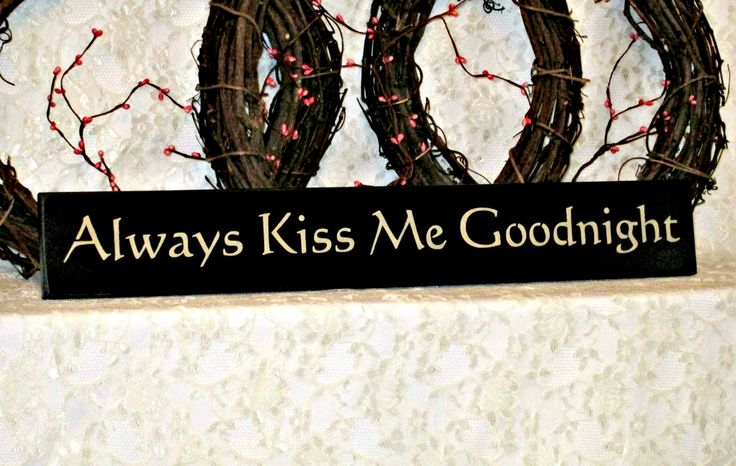 Always Kiss Me Goodnight - Primitive Country Painted Wall Sign, Country decor, Wall Decor, bedroom decor, wedding sign, bedroom sign by thecountrysignshop on Etsy