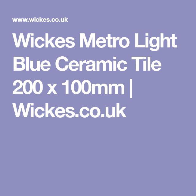 Wickes Metro Light Blue Ceramic Tile 200 x 100mm | Wickes.co.uk