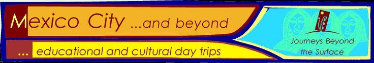 Travel Mexico City- Educational/Cultural Day Trips - Ciudad de México, Viajes Educativos y Culturales