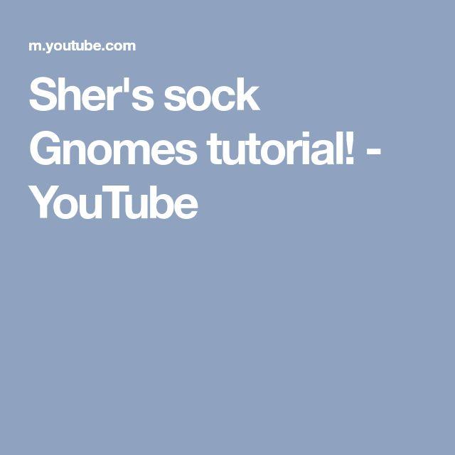 Sher's sock Gnomes tutorial! - YouTube