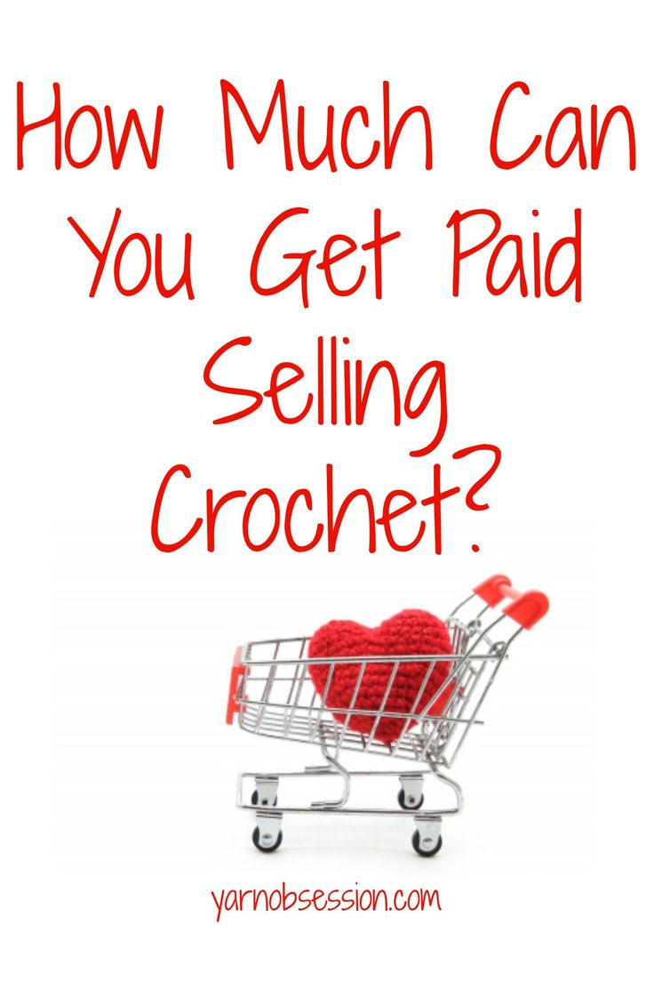 How much can you get paid selling crochet yarn for Get paid to make crafts