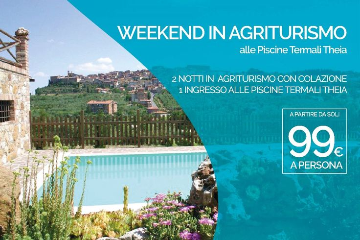 WEEKEND IN AGRITURISMO Alle Piscine Termali Theia