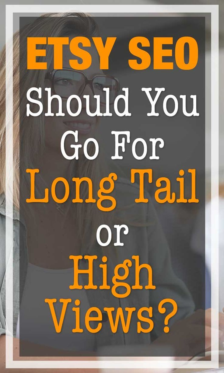 Etsy SEO – Long Tail oder High Views?
