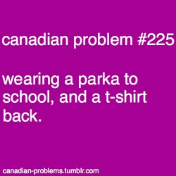 Canadian Problem - this has happened many a time.