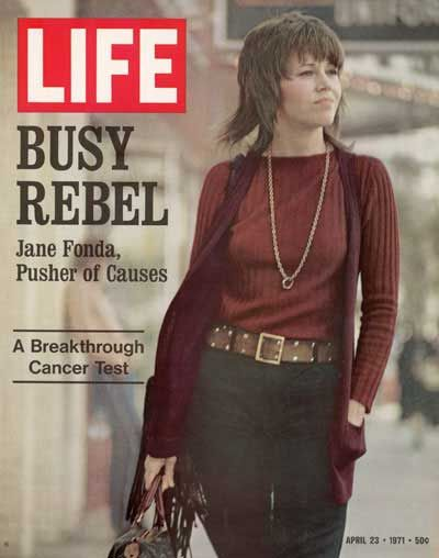 Life, April 23, 1971  On the cover: Jane Fonda  Photograph: Bill Ray: 1971, Business Rebel, Actresses Jane, Life Magazines, Jane Fonda Magazines, Hairs Styles, Going Girls, April 23, Magazines Covers
