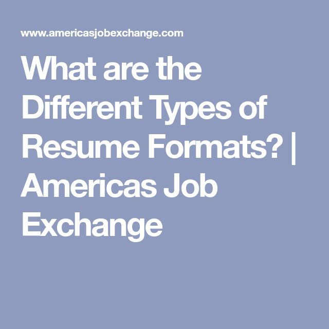 What are the Different Types of Resume Formats? | Americas Job Exchange