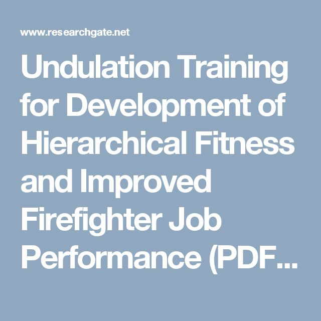 Undulation Training for Development of Hierarchical Fitness and Improved Firefighter Job Performance (PDF Download Available)